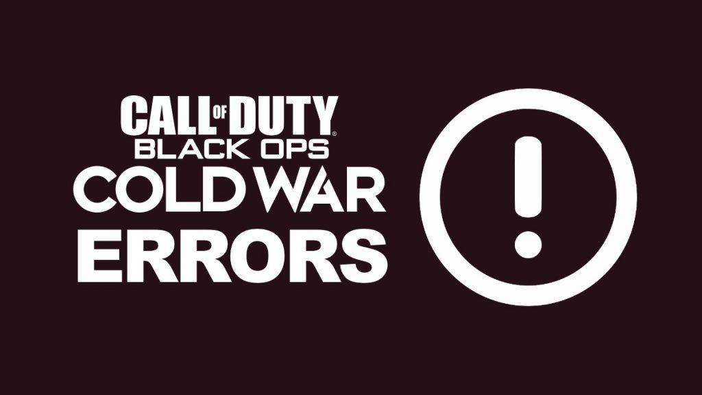 Black Ops Cold War Error Guide