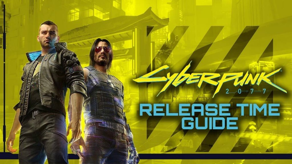 What Time Does Cyberpunk 2077 Release